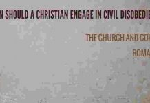 when should a christian engage in civil disobedience