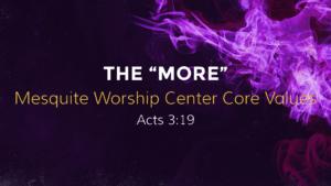 More of God - Mesquite Worship Center