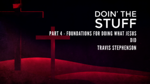 Doing what Jesus Did - Foundations