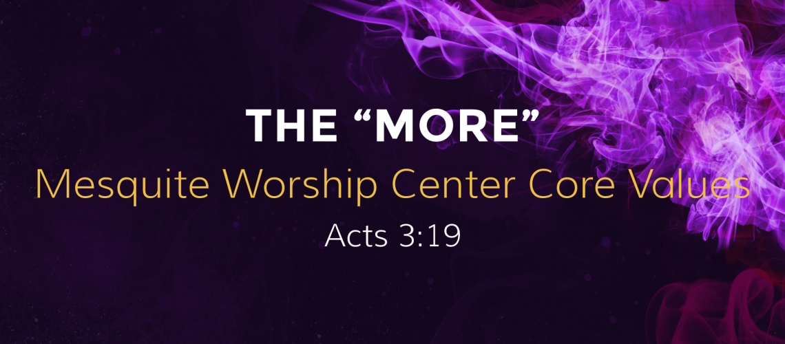More of God - Mesquite Worship Center