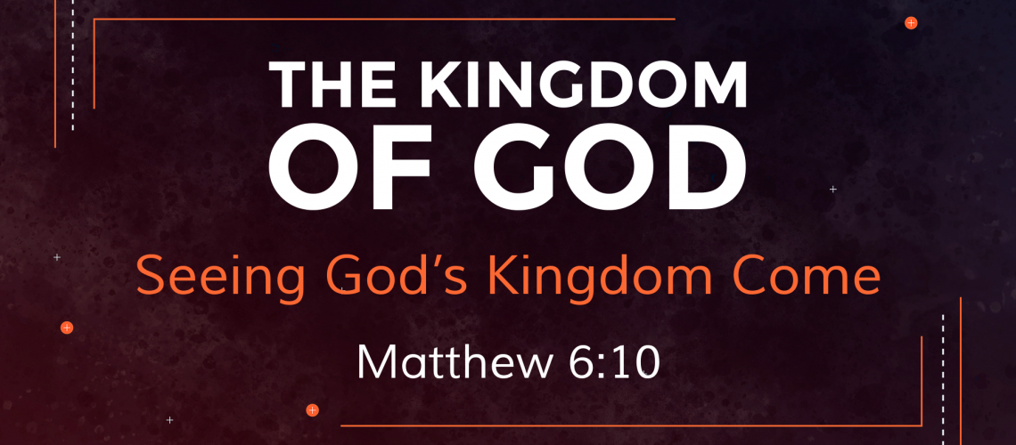 Seeing the Kingdom of God Come