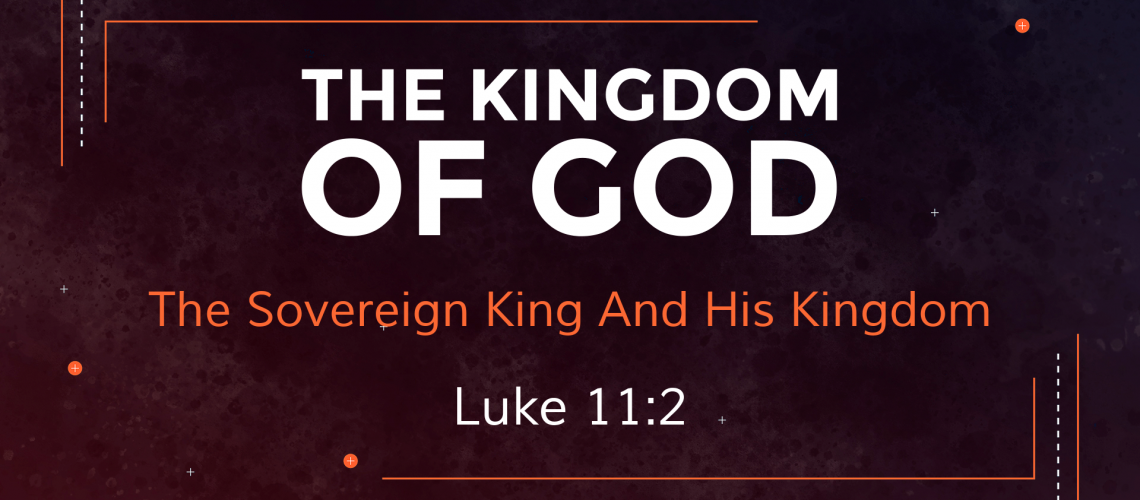 The Sovereign King And His Kingdom